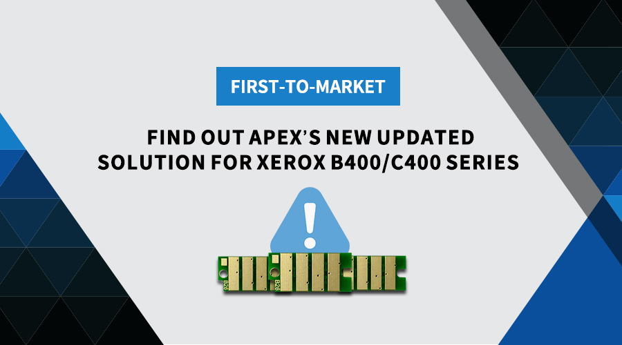Apex First-to-market Updated Solution for Xerox B400/C400 Series
